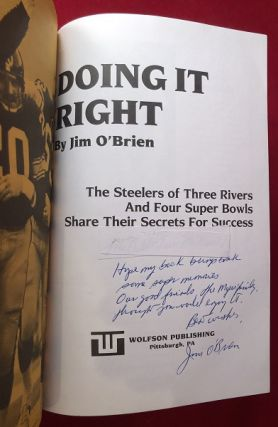 Doing it Right: The Steelers of Three Rivers / and Four Super Bowls / Share Their Secrets for Success (SIGNED 1ST)