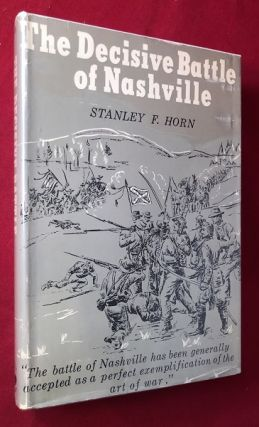 The Decisive Battle of Nashville (SIGNED/LTD EDITION). Stanley HORN