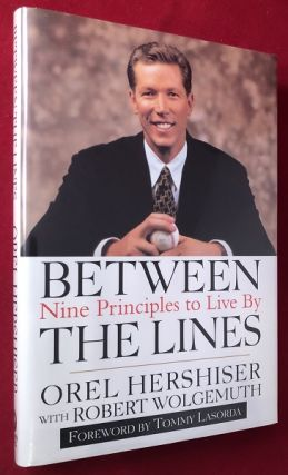 Between the Lines: Nine Principles to Live By (SIGNED AND INSCRIBED FIRST PRINTING). Orel...