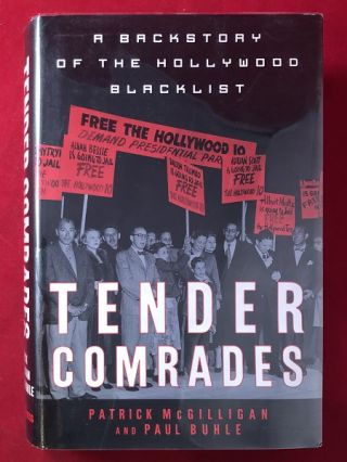 Tender Comrades: A Backstory of the Hollywood Blacklist. Patrick MCGILLIGAN, Paul BUHLE