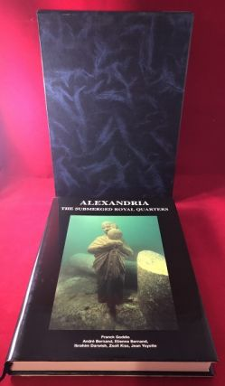 Alexandria: The Submerged Royal Quarters (w/ Slipcase). Franck GOODIO, Andre BERNAND, Etienne...