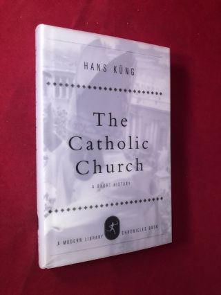 The Catholic Church: A Short History. Hans KUNG