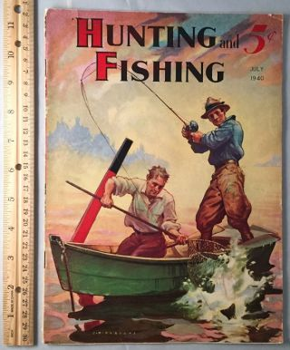 Hunting and Fishing Magazine (July, 1940). George MCCULLOUGH, O. H. P. RODMAN, Elenor DALY,...