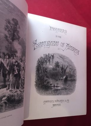 Pioneers in the Settlement of America: From Florida in 1510 to California in1849 (2 VOL)