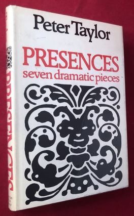 Presences: Seven Dramatic Pieces. Peter TAYLOR