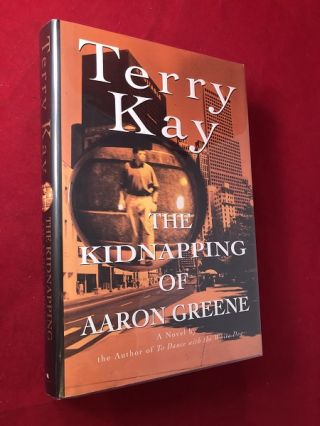 The Kidnapping of Aaron Greene (SIGNED 1ST). Terry KAY