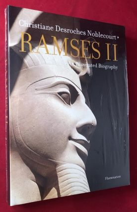 RAMSES II: An Illustrated Biography (SEALED IN ORIGINAL WRAP). Christiane Descroches NOBLECOURT