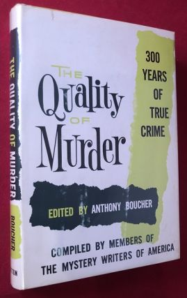 The Quality of Murder: 300 Years of True Crime. Anthony BOUCHER, Robert BLOCH, et all