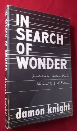 In Search of Wonder: Essays on Modern Science Fiction. Damon KNIGHT, Anthony BOUCHER