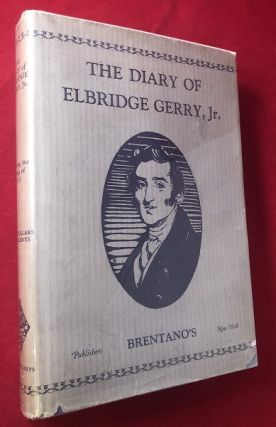 The Diary of Elbridge Gerry Jr. (SIGNED ASSOCIATION COPY). Elbridge GERRY JR., Annette TOWNSEND