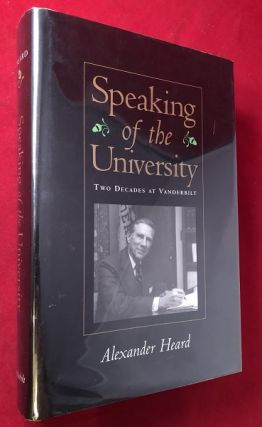 Speaking of the University: Two Decades at Vanderbilt. Alexander HEARD