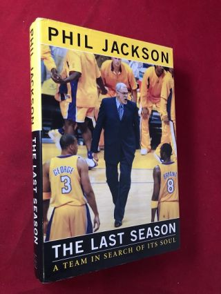 The Last Season: A Team In Search of Its Soul. Phil JACKSON