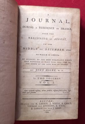 A Journal During a Residence in France, from the Beginning of August to the Middle of December, 1792. To which is added, an Account of the Most Remarkable Events that Happened at Paris from that Time to the Death of the Late King of France (FROM THE COLLECTION OF JAMES COLES BRUCE, OWNER OF BERRY HILL PLANTATION)