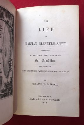 The Life of Harman Blennerhassett. Comprising an Authentic Narrative of the Burr Expedition: and Containing many Additional Facts not Heretofore Published