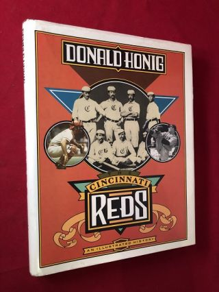 The Cincinnati Reds: An Illustrated History. Donald HONIG
