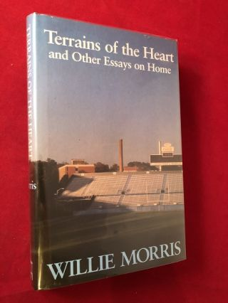 Terrains of the Heart and Other Essays on Home (SIGNED 1ST). Willie MORRIS