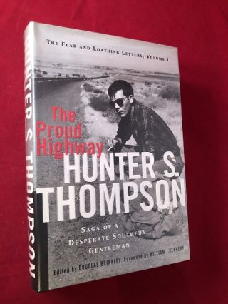 The Proud Highway: Saga Of A Desperate Southern Gentleman (Fear And Loathing Letters/Hunter S....