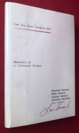 Can You Ever Forgive Me? Memoirs of a Literary Forger. Lee ISRAEL