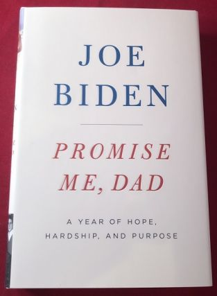 Promise Me, Dad (FIRST PRINTING). Joe BIDEN