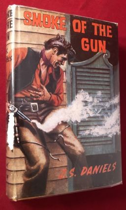 Smoke of the Gun. J. S. DANIELS