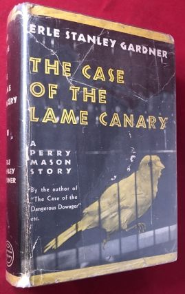 The Case of the Lame Canary: A Perry Mason Story. Erle Stanley GARDNER