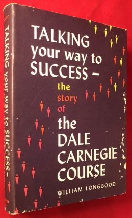 Talking Your way to Success: The Story of the Dale Carnegie Course (PRESENTATION COPY). William...