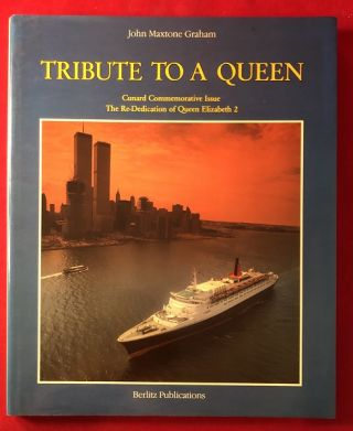 Tribute to a Queen: The Re-Dedication of Queen Elizabeth 2 (Cunard Lines). Ralph BAHNA, John...