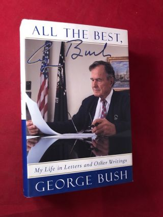 All the Best: My Lie in Letters and Other Writings (SIGNED BOOKPLATE). George BUSH
