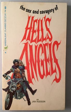 The Sex and Savagery of Hell's Angels (Paperback Original). Jan HUDSON, George W. SMITH