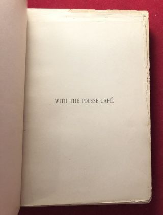 """With the """"Pousse Cafe,"""" Being a Collection of Post Prandial Verses (Medical Poems)"""