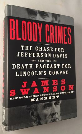 Bloody Crimes (SIGNED FIRST PRINTING); The Chase for Jefferson Davis and the Death Pageant for...
