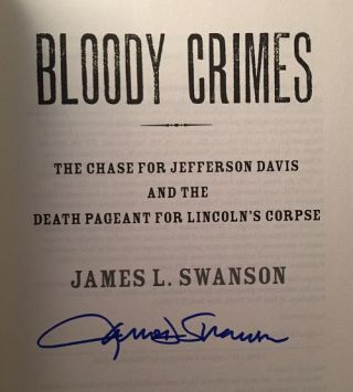Bloody Crimes (SIGNED FIRST PRINTING); The Chase for Jefferson Davis and the Death Pageant for Lincoln's Corpse