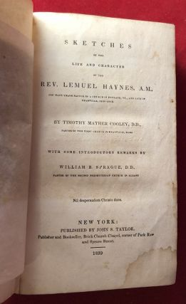 Sketches of the Life and Character of the Rev. Lemuel Haynes, A.M., (For Many Years Pastor of a Church in Rutland, VT, and Late in Granville, New York)