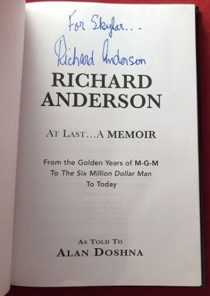 Richard Anderson: At Last... A Memoir - From the Golden Years of M-G-M to The Six Million Dollar Man to Today (SIGNED 1ST)
