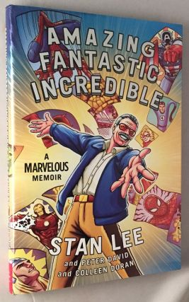 Amazing, Fantastic, Incredible Stan Lee; A Marvelous Memoir. Stan LEE, Peter DAVID, Colleen DORAN