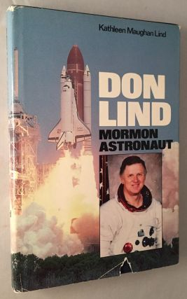 Don Lind: Mormon Astronaut. Science, Technology, Don LIND, Kathleen Marughan LIND