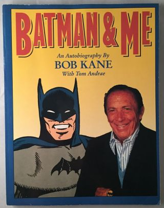 Batman & Me. Bob KANE, Tom ANDRAE