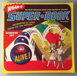 WHAM-O: Super Book (SIGNED FIRST EDITION); The Most Fantastic Book ever Created by Science! Toys,...