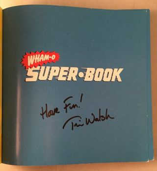 WHAM-O: Super Book (SIGNED FIRST EDITION); The Most Fantastic Book ever Created by Science!
