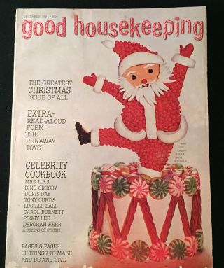 Good Housekeeping Magazine for December, 1964 (INCLUDES 'THE RUNAWAY TOYS' PULL-OUT STORYBOOK...