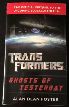 Transformers: Ghosts of Yesterday (SIGNED FIRST EDITION). Alan Dean FOSTER