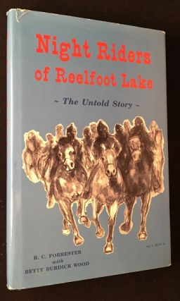 Night Riders of Reelfoot Lake: The Untold Story (SIGNED BY BOTH AUTHORS). Betty Burdick WOOD, R....