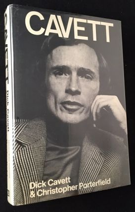 CAVETT (Signed First Edition, First Printing). Dick CAVETT, Christopher PORTERFIELD