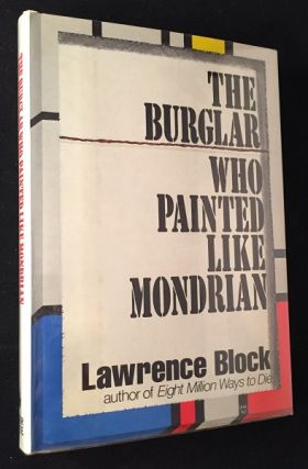 The Burglar Who Painted Like Mondrian (SIGNED FIRST EDITION). Lawrence BLOCK