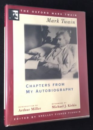 Chapters from My Autobiography (OXFORD MARK TWAIN SIGNED/LIMITED #28 - SIGNED BY ARTHUR MILLER & MICHAEL KISKIS). Literature, Mark TWAIN, Arthur MILLER, Michael J. KISKIS.