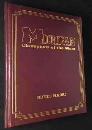 Michigan: Champions of the West (SIGNED BY PRESIDENT GERALD R. FORD, DAN DIERDORF + FIVE MORE!). Sports, Bruce MADEJ, Gerald FORD, Dan DIERDORF, Brendan MORRISON, Red BERENSON, Bo, SCHEMBECHLER, Don, CANHAM, Elaine CROSBY, et all.
