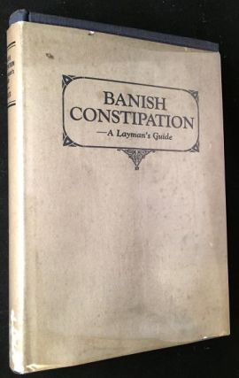 Banish Constipation (IN SCARCE ORIGINAL DUST JACKET). Health, W. H. GRAVES.