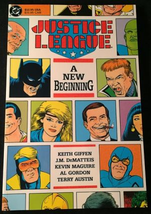 Justice League: A New Beginning (1989 FIRST COMBINED PUBLICATION). Keith GIFFEN, J. M. DEMATTEIS,...