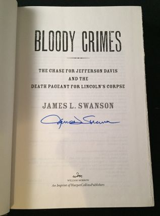 Bloody Crimes: The Chase for Jefferson Davis and the Death Pageant for Lincoln's Corpse (SIGNED FIRST PRINTING)
