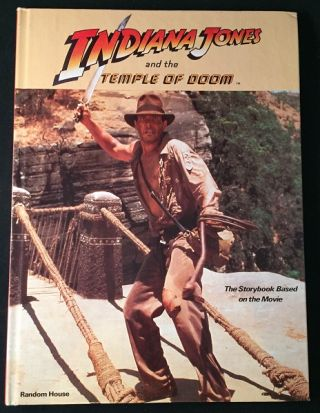 Indiana Jones and the Temple of Doom - The Storybook Based on the Movie (FIRST BCE PRINTING). Indiana Jones, George LUCAS, Michael FRENCH.